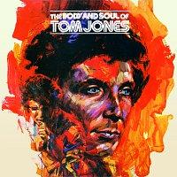 Tom Jones – The Body And Soul Of Tom Jones