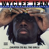 Wyclef Jean – Cheated (To All the Girls) - EP
