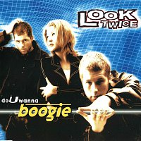 Look Twice – Do U Wanna Boogie