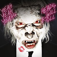 Yeah Yeah Yeahs – Heads Will Roll [International e-single]