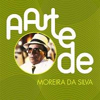 Moreira da Silva – A Arte De Moreira Da Silva