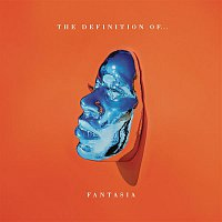 Fantasia – The Definition Of...