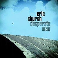 Eric Church – Desperate Man