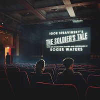 Roger Waters, Bridgehampton Chamber Music Festival Musicians, Igor Stravinsky – The Soldier's Tale - Narrated by Roger Waters