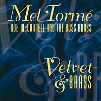 Mel Torme, Rob McConnell And The Boss Brass – Velvet & Brass