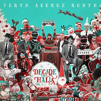 Tenth Avenue North – Decade the Halls, Vol. 1