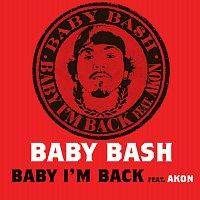 Baby Bash – Baby I'm Back feat. Akon