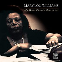 Mary Lou Williams – My Mama Pinned A Rose On Me
