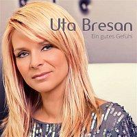 Uta Bresan – Ein gutes Gefuhl