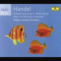 Orpheus Chamber Orchestra – Handel: Concerti grossi op. 6, Water Music, Fireworks Music
