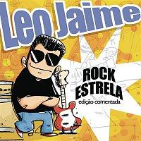 Leo Jaime – Rock Estrela - Edicao Comentada