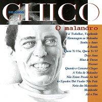 Chico Buarque – Chico 50 Anos - O Malandro