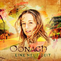 Oonagh – Eine neue Zeit
