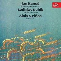 Hanuš: Aristophanean Variations, Kubík: Concerto da camera, Piňos: Cantillene