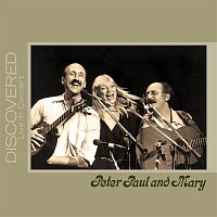Peter, Paul & Mary – Discovered: Live In Concert