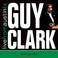 Guy Clark – Live From Austin TX
