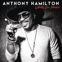 Anthony Hamilton – What I'm Feelin'