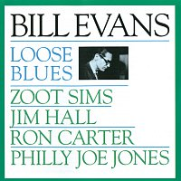 Bill Evans, Zoot Sims, Jim Hall, Ron Carter, Philly Joe Jones – Loose Blues