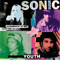 Sonic Youth – Experimental Jet Set, Trash And No Star