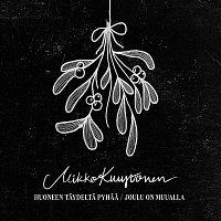 Mikko Kuustonen – Huoneen taydelta Pyhaa / Joulu on muualla