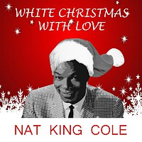 Nat King Cole – White Christmas With Love