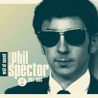 Various Artists.. – Wall of Sound: The Very Best of Phil Spector 1961-1966