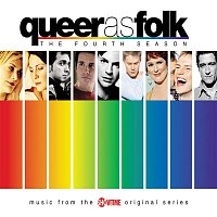 Various Artists.. – Queer as Folk - The Fourth Season (Music from the Showtime Original Series)