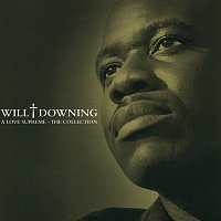 Will Downing – A Love Supreme - The Collection