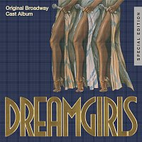 Original Broadway Cast – Dreamgirls: Original Broadway Cast Album