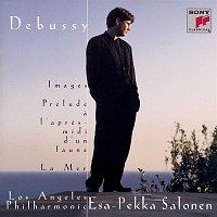 Esa-Pekka Salonen, Los Angeles Philharmonic, Claude Debussy – Debussy: Images pour orchestre, Prélude a l'apres-midi d'un faune & La mer