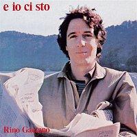 Rino Gaetano – E io ci sto
