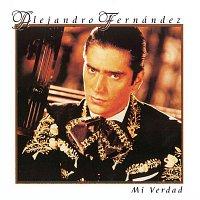 Alejandro Fernández – Mi Verdad