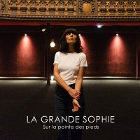 La Grande Sophie – Sur la pointe des pieds