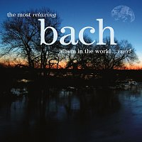 Různí interpreti – The Most Relaxing Bach Album In The World... Ever!