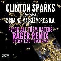Clinton Sparks, 2 Chainz, Macklemore, D.A. – Gold Rush [F#ck All Them Haters RAGER Remix By Erik Floyd + Owen Ryan]