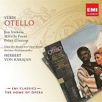 Aldo Bottion, José van Dam, Peter Glossop, Stefania Malagu, Mario Machi, Jon Vickers, Berliner Philharmoniker, Herbert von Karajan – Verdi: Otello