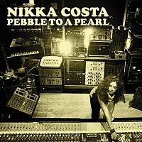 Nikka Costa – Pebble To A Pearl