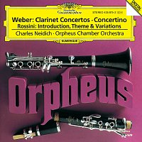 Charles Neidich, Orpheus Chamber Orchestra – Weber: Clarinet Concertos / Rossini: Introduction, Theme and Variations