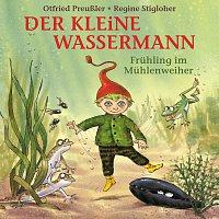Otfried Preuszler, Regine Stigloher – Der kleine Wassermann - Fruhling im Muhlenweiher