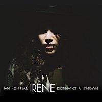 Ian Ikon, Irene – Destination Unknown