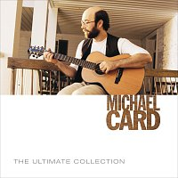 Michael Card – The Ultimate Collection