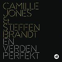 Camille Jones & Steffen Brandt – En Verden Perfekt