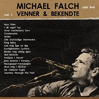 Michael Falch Solo Live [Vol. 1 Venner & Bekendte]