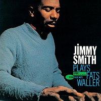 Jimmy Smith – Jimmy Smith Plays Fats Waller [Remastered]