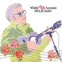 Waldir Azevedo – Delicado