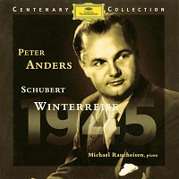 Peter Anders, Michael Raucheisen – Centenary Collection: 1945 - Schubert: Winterreise