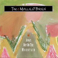 Tim O'Brien, Mollie O'Brien – Away Out On The Mountain