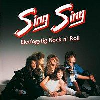 Sing Sing – Osszezárva '89/'99 - Életfogytig Rock 'n Roll