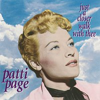 Patti Page – Just A Closer Walk With Thee