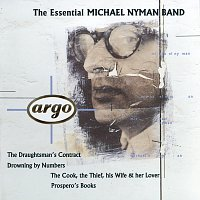 The Michael Nyman Band – The Essential Michael Nyman Band